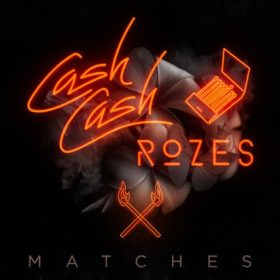 Cash-Cash-ROZES